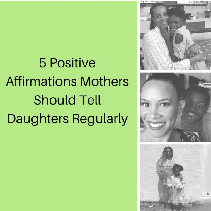 Top 5 Positive Affirmations Mothers Should Tell Daughters Regularly